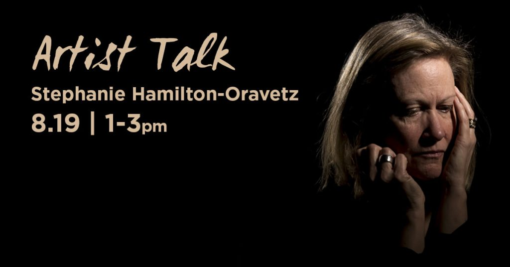 Artist Talk with Stephanie Hamilton-Oravetz. August 19th from 1 to 3pm. Graphic accompanied with photograph of the artist