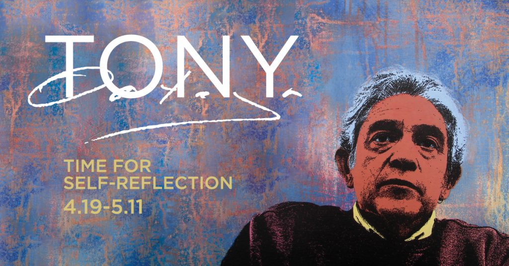 Tony Ortega, Time for Self-Reflection gallery graphic. April 19th thru May 11th