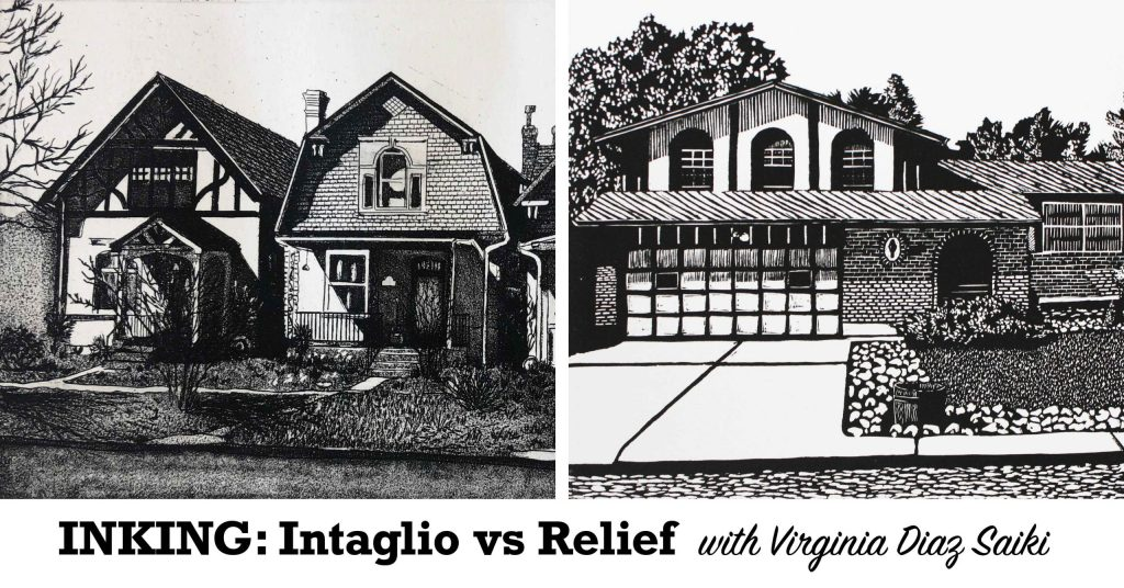Inking: Intaglio vs Relief, with Virginia Diaz Saiki workshop graphic