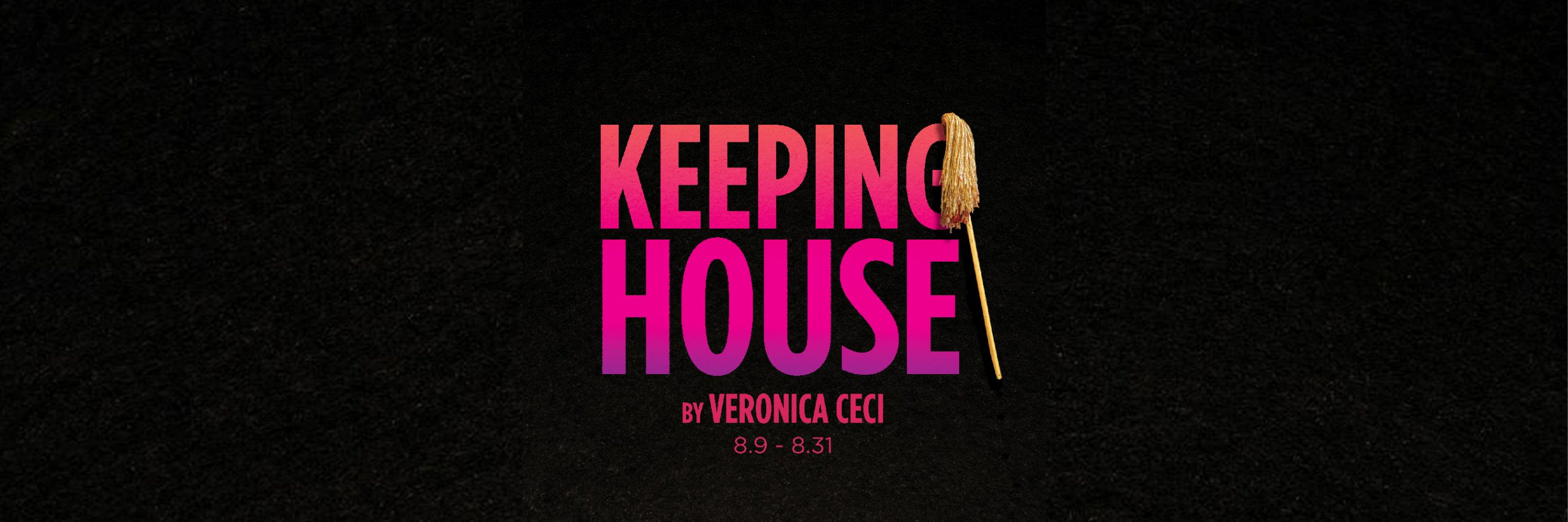 Keeping House by Veronica Ceci, gallery graphic. August 9th thru August 31st.
