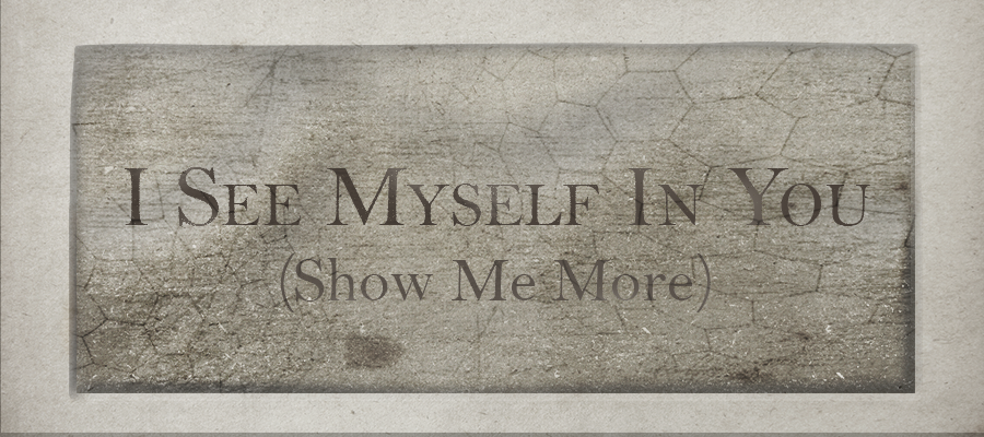 I See Myself (Show Me More) gallery graphic