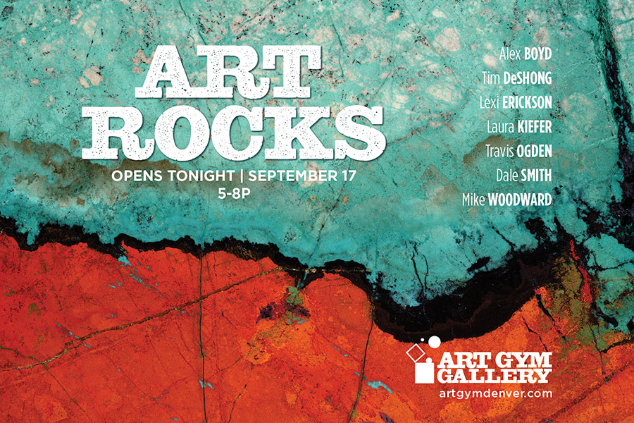 Art Rocks gallery graphic. Opens tonight, September 17th, 5 to 8pm. Artists: Alex Boyd, Tin DeShong, Lexi Erickson, Laura Kiefer, Travis Ogden, Dale Smith and Mike Woodward.