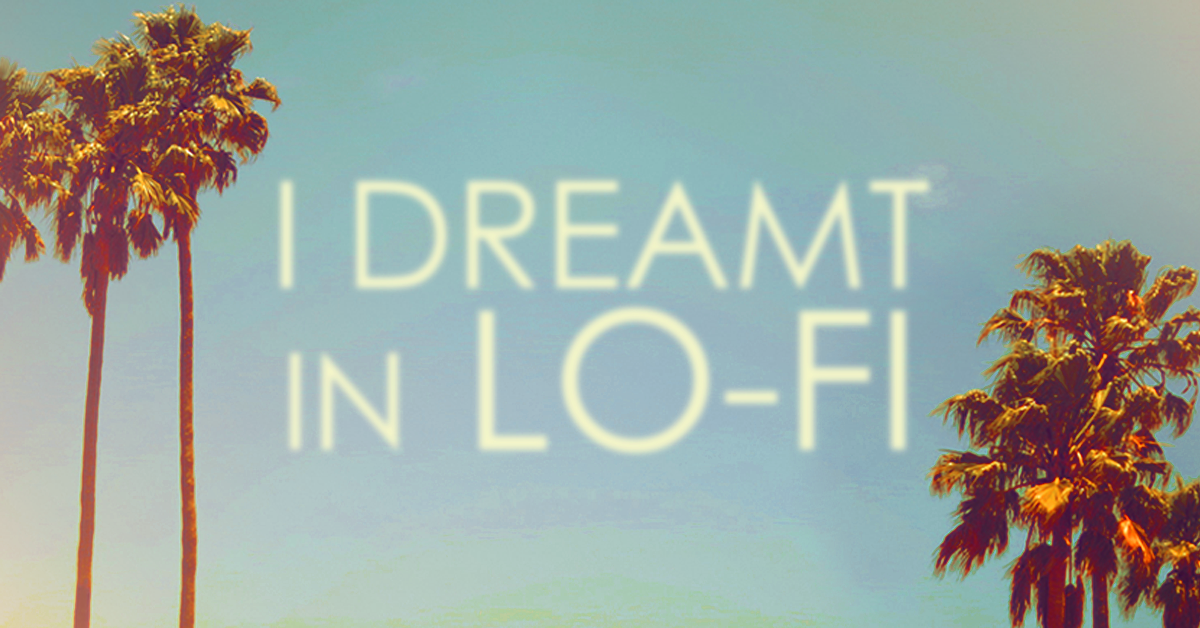 I Dreamt in Lo-Fi gallery graphic