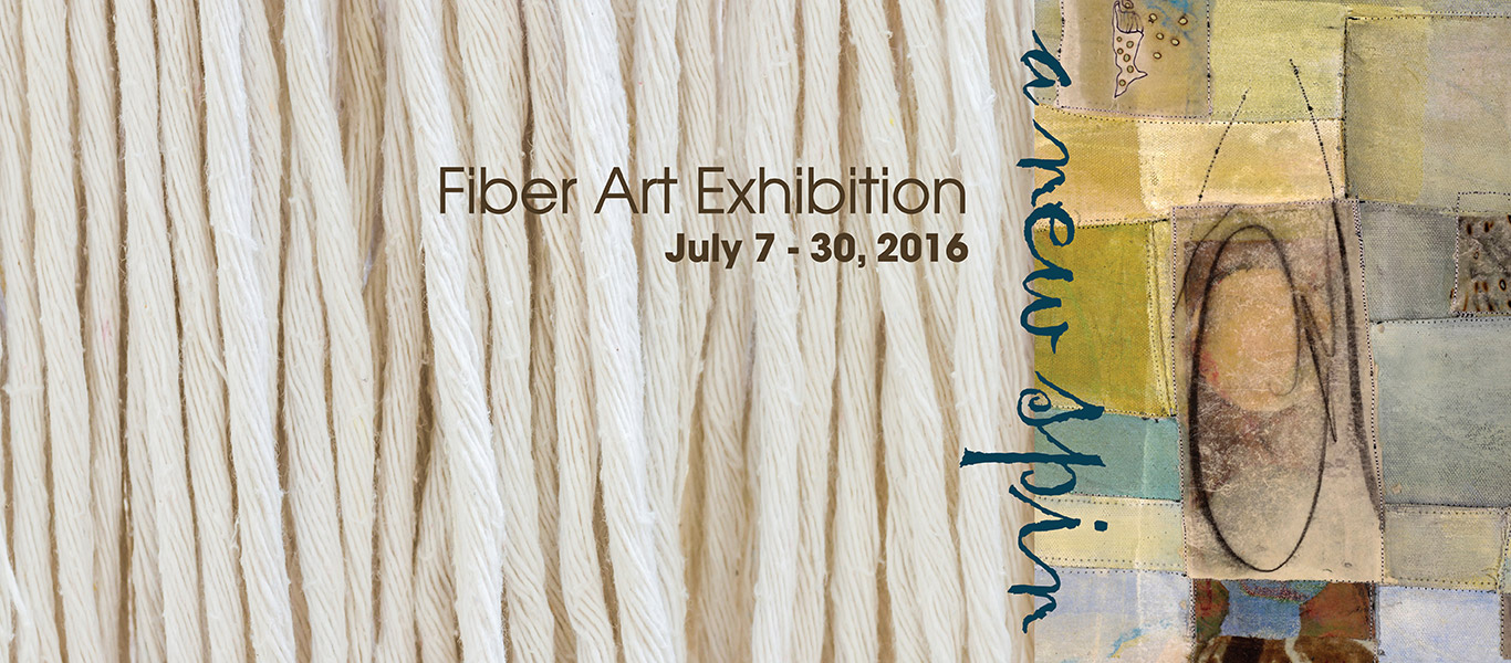 A New Spin, Fiber Art Exhibition gallery graphic. July 7th thru 30th, 2016.