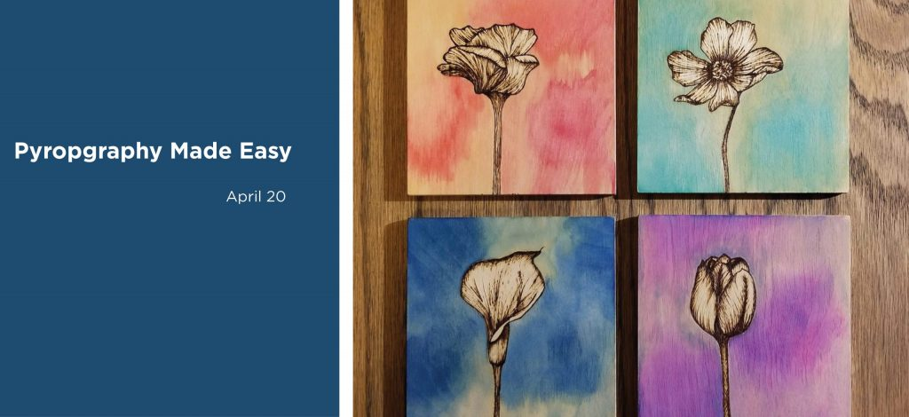Pyrography Made Easy workshop, April 20