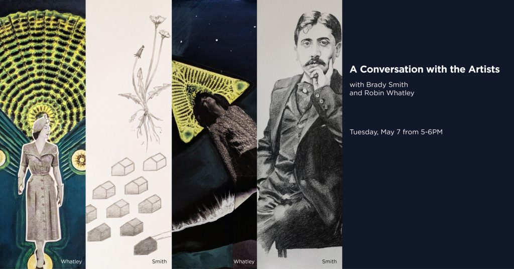 A Conversation with the Artists with Brady Smith and Robin Whatley, Tuesday, May 7 from 5 to 6PM
