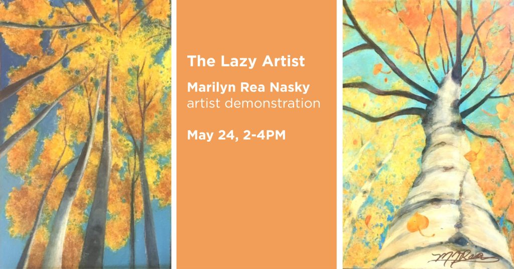 The Lazy Artist with Marilyn Rea Nasky, artist demonstration, May 24, 2 to 4PM