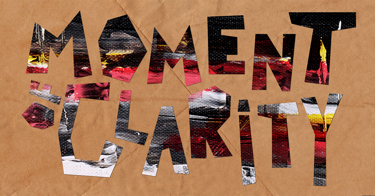 Moment of Clarity gallery graphic