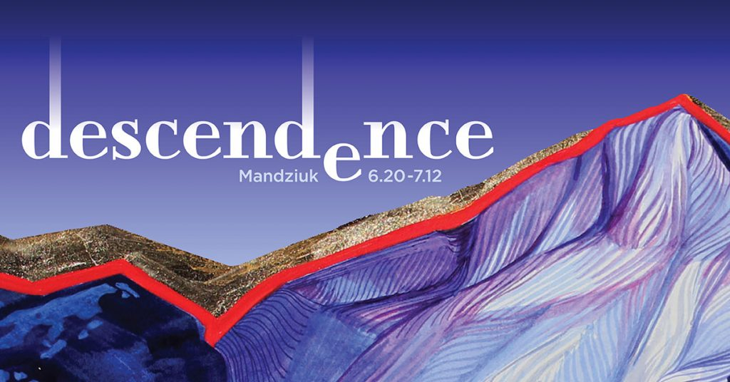 Descendence by Mandziuk gallery graphic. June 20th thru July 12th