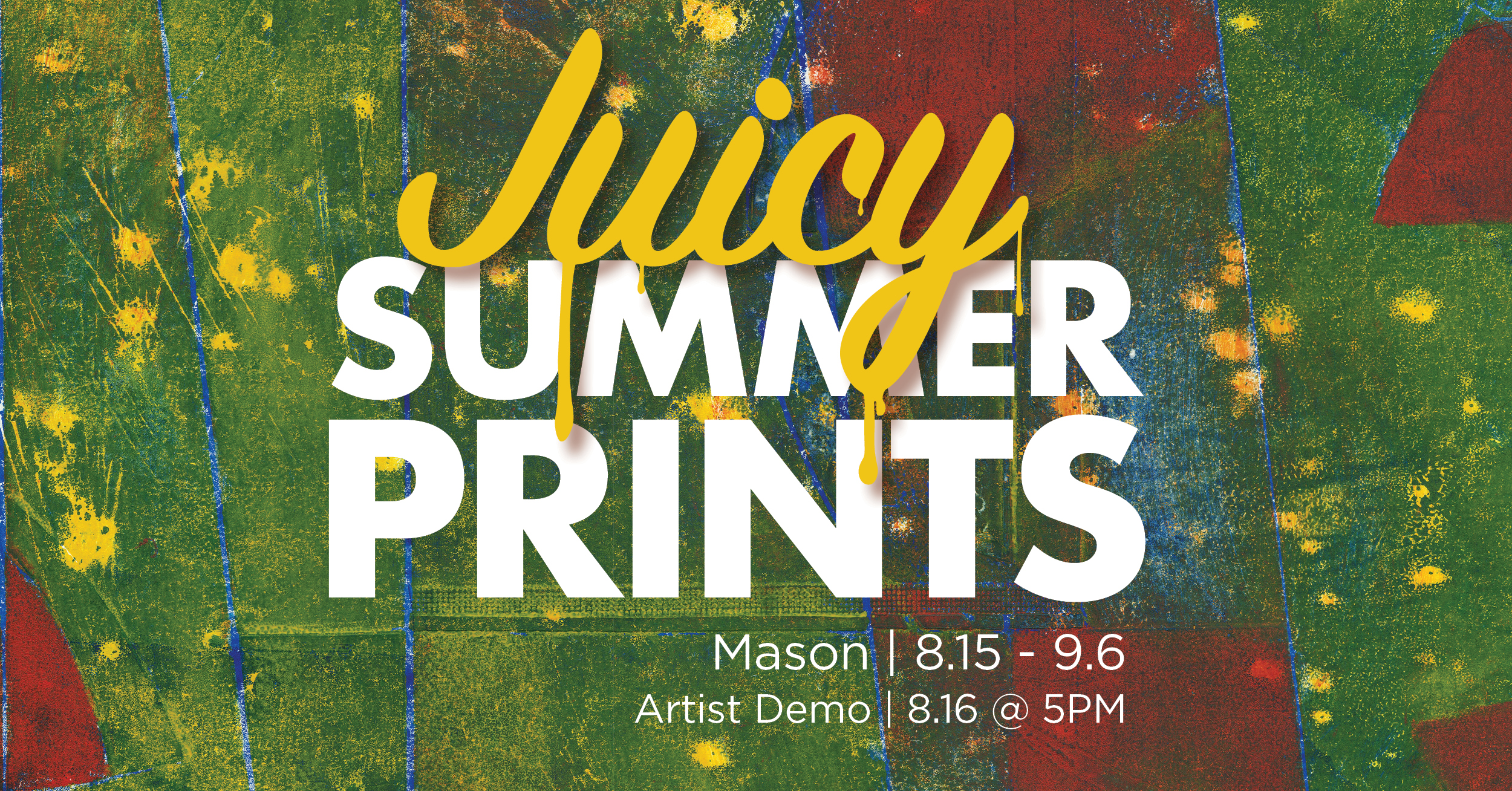 Juicy Summer Prints gallery graphic, Jon Mason, August 15 through September 6