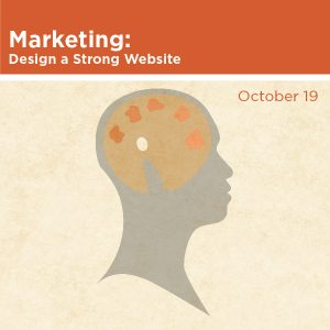 Marketing, Design a Strong Website, October 19