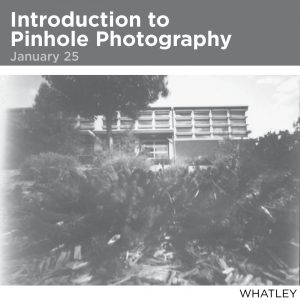 Introduction to Pinhole Photography, January 25