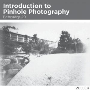 Introduction to Pinhole Photography, February 29