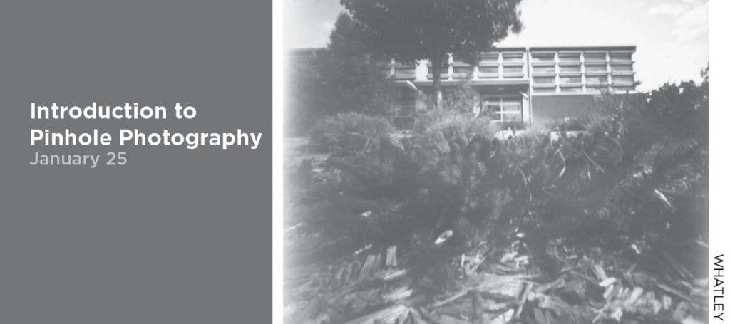 Introduction to Pinhole Photography, January 25