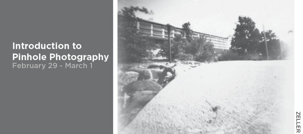 Introduction to Pinhole Photography, February 29 - March 1