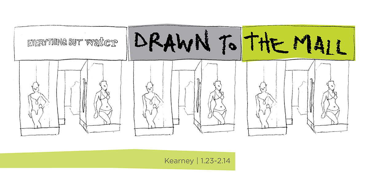 Drawn to the Mall by Brian Kearney, January 23 through February 14.