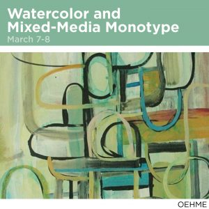 Watercolor and Mixed Media Monotype, March 7-8