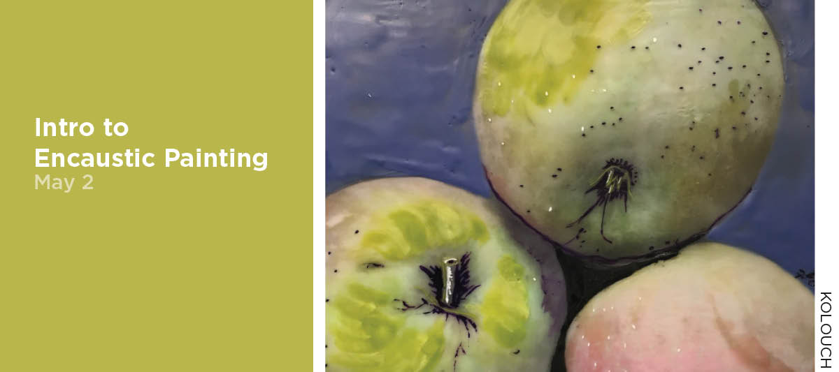 Intro to Encaustic Painting, May 2