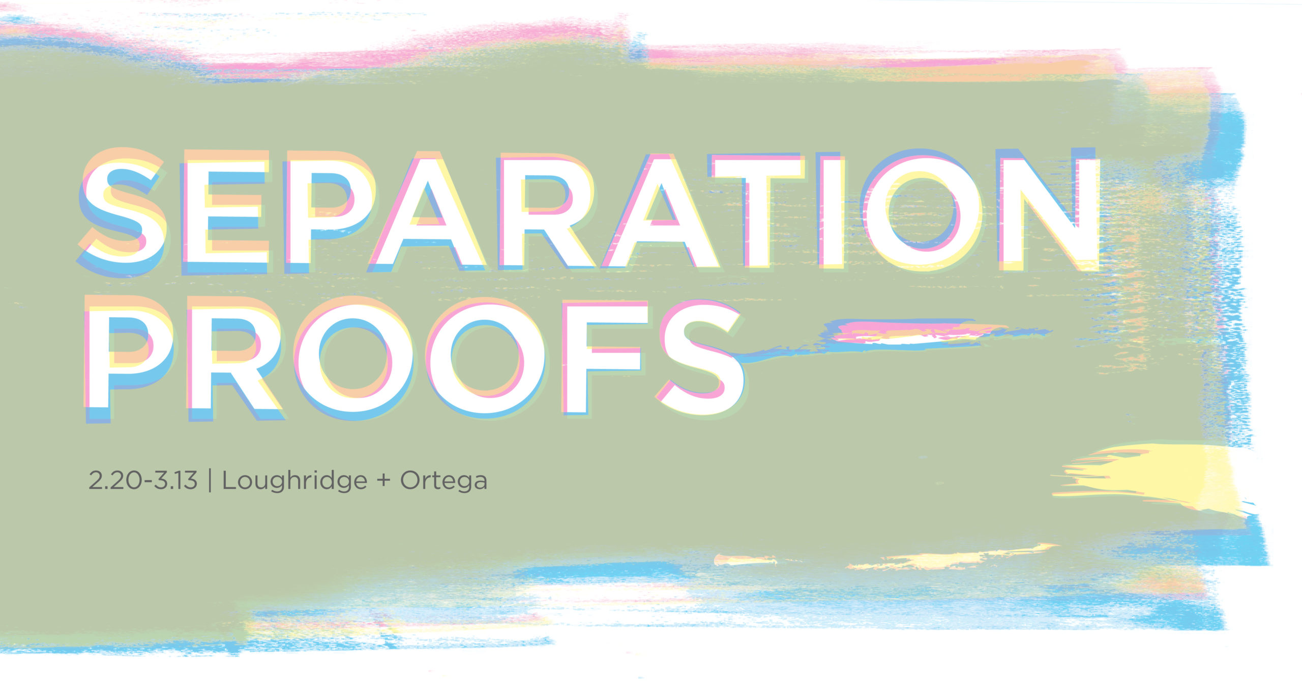 Separation Proofs, February 20 - March 13, Loughridge and Ortega