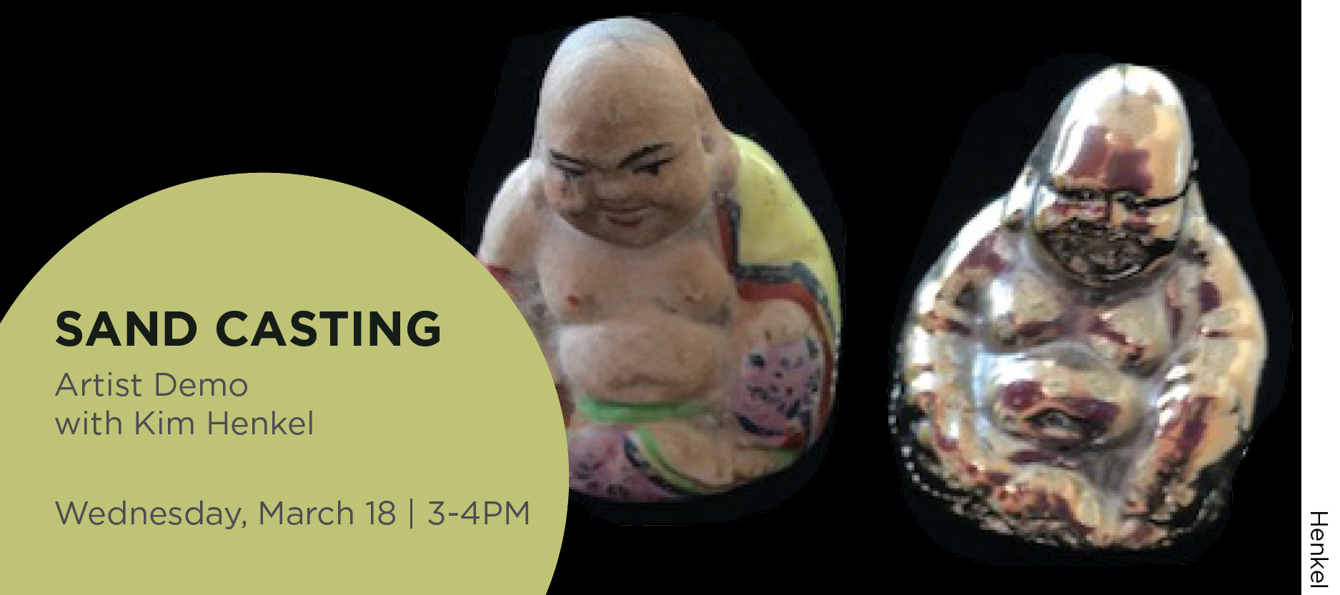 Sand Casting artist demo with Kim Henkel, Wednesday, March 18 from 3-4PM