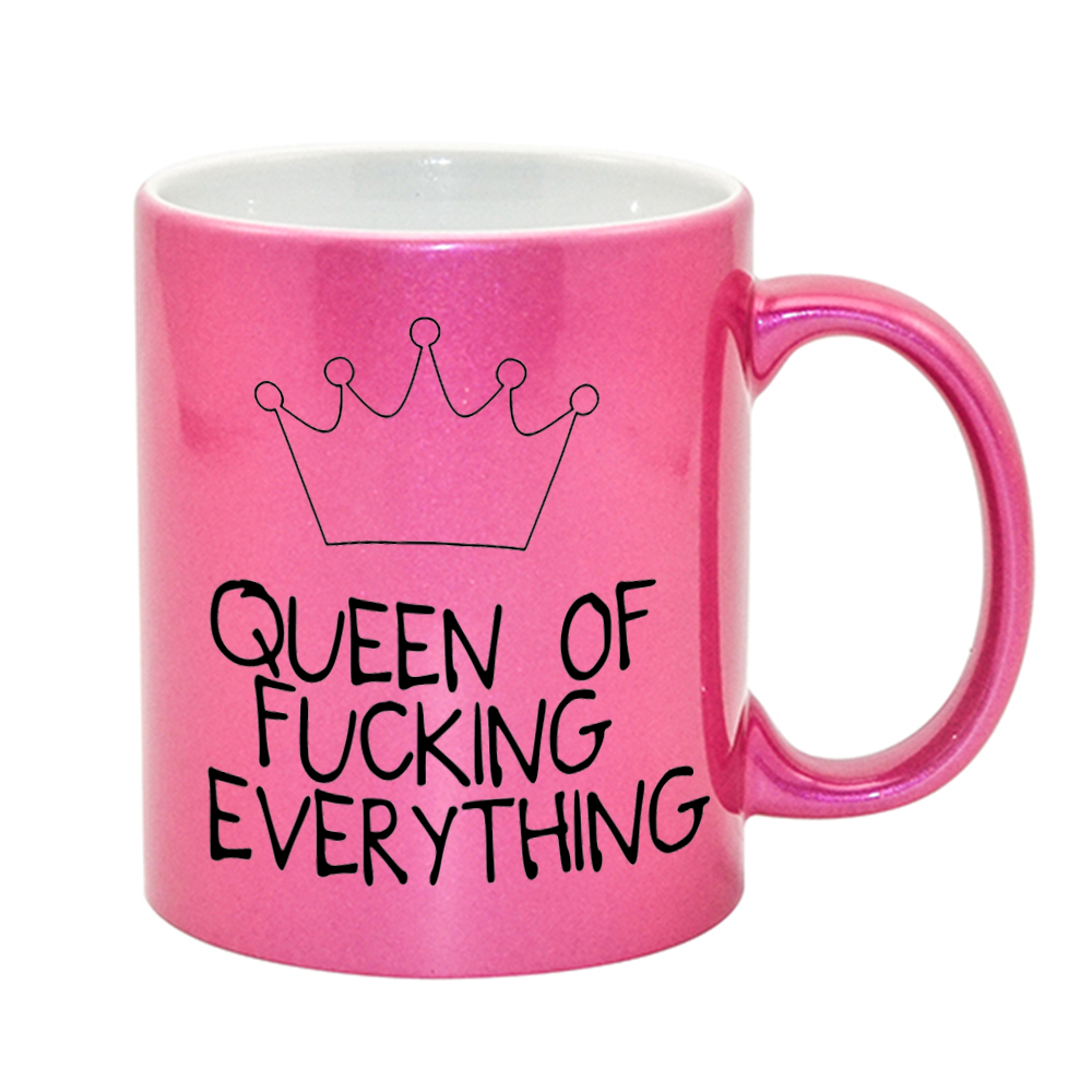 Queen Fucking Everything Mug