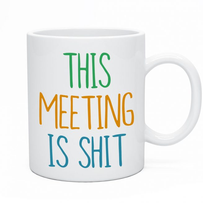 This Meeting Is Shit Mug