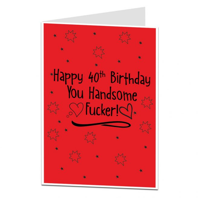 40th Handsome Fucker Birthday Card