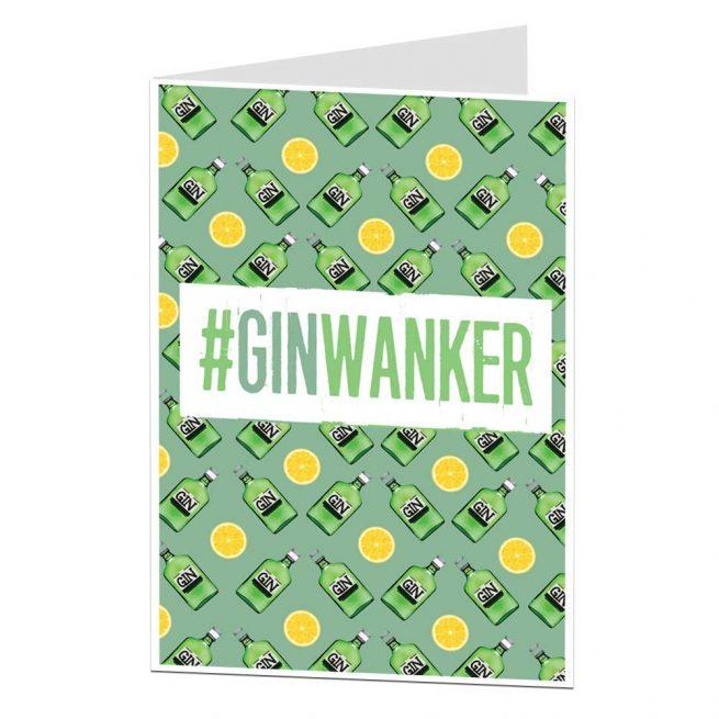 Gin Wanker Funny Birthday Card