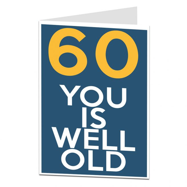 60 Well Old Birthday Card