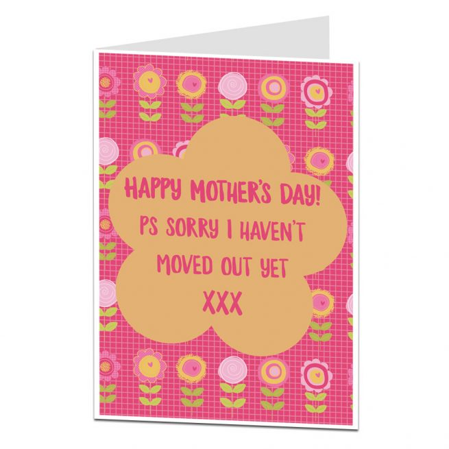 Sorry I Haven't Moved Out Yet Mother's Day Card