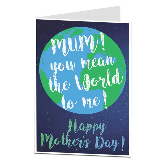 You Mean The World To Me Mother's Day Card