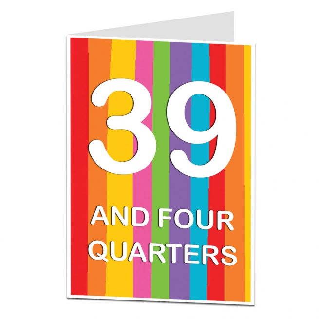 40th Birthday Card 39 And Four Quarters