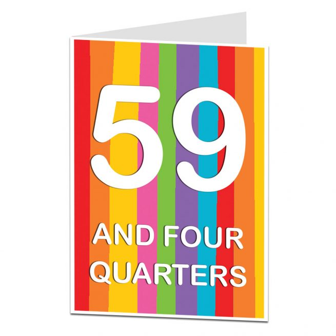 60th Birthday Card 59 And Four Quarters