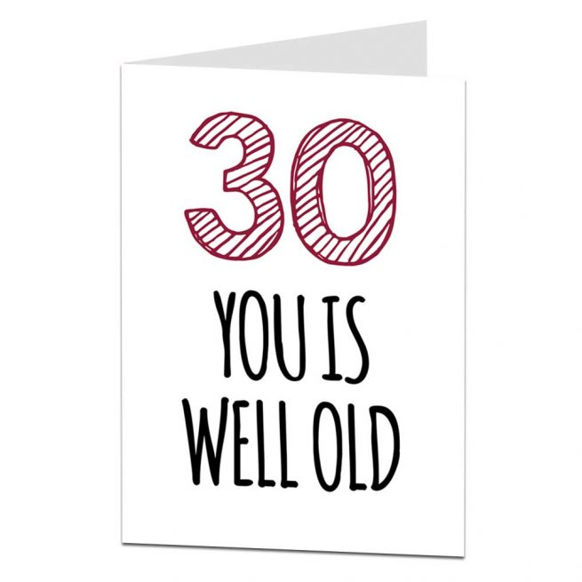 30 You Is Well Old Birthday Card