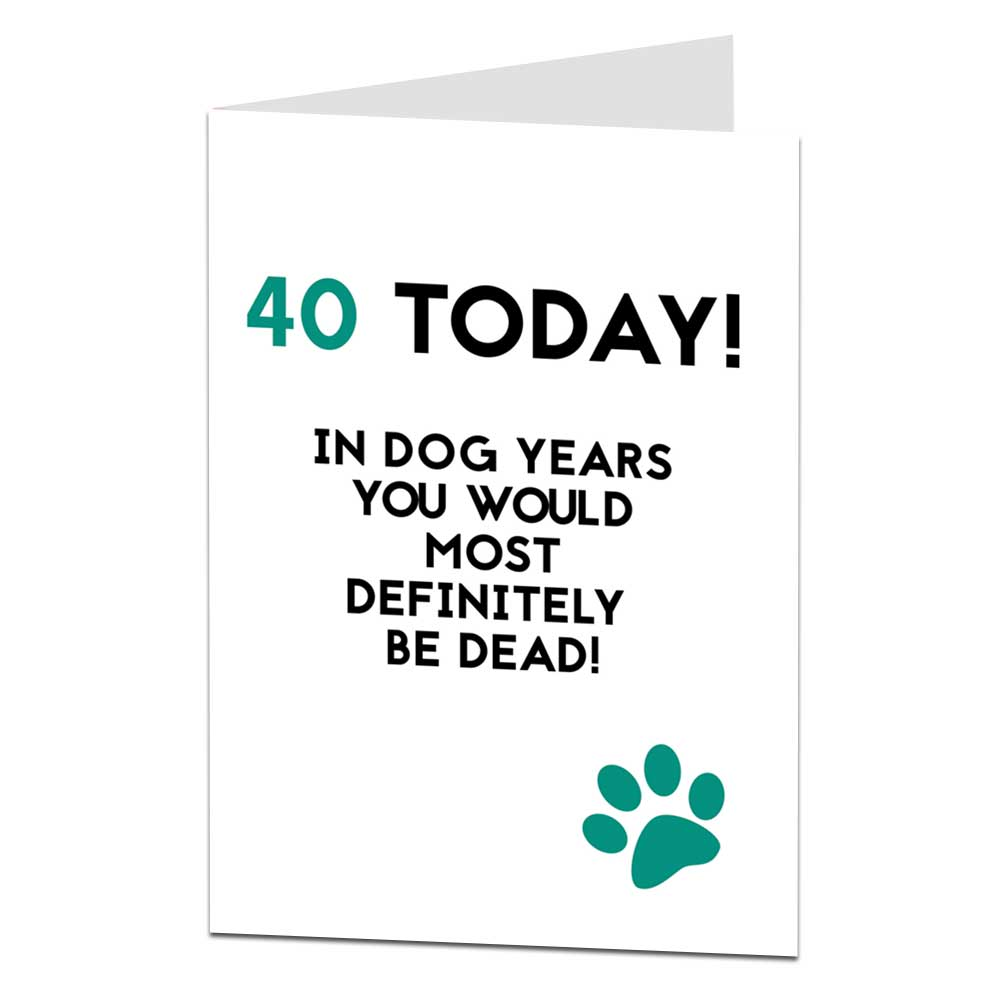 Funny 40 Today Birthday Card
