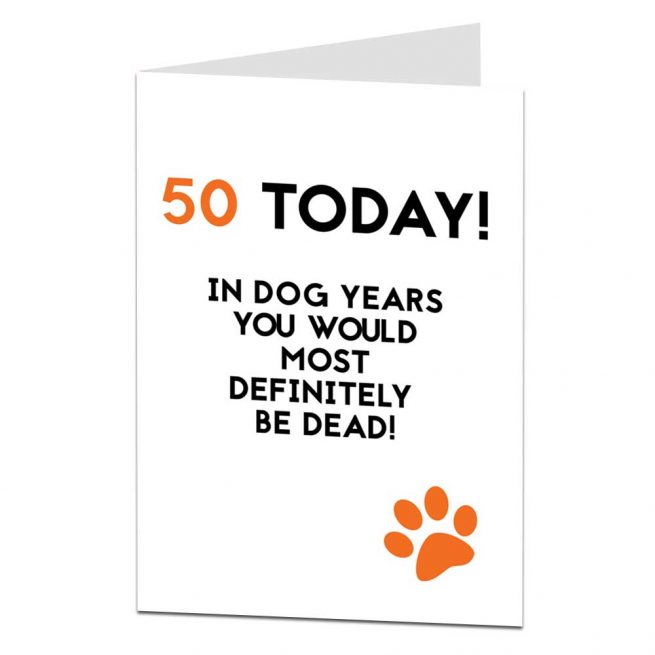 50 Today Birthday Card Dog Years Dead