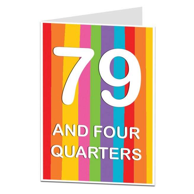 79 And Four Quarters 80th Birthday Card