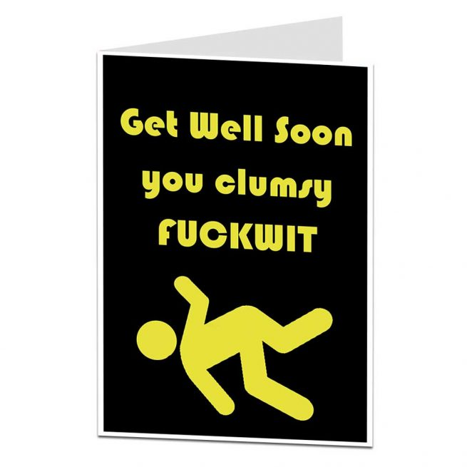 Funny Rude Get Well Soon Card After Accident Injury