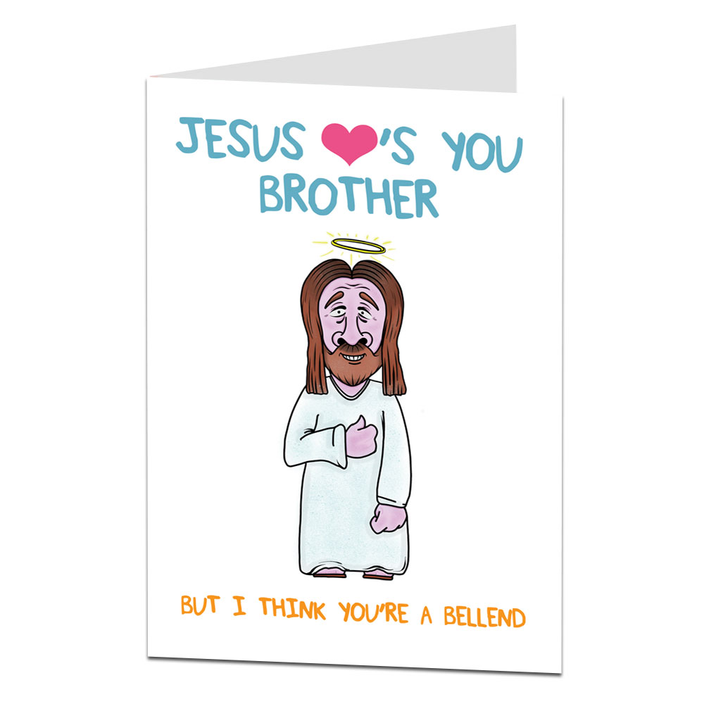 Funny Brother Birthday Card Jesus Loves You
