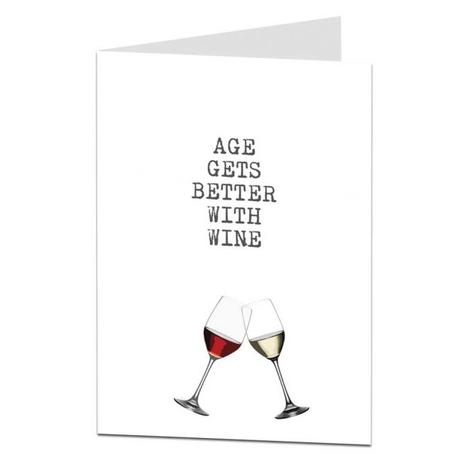 Age Gets Better With Wine Birthday Card
