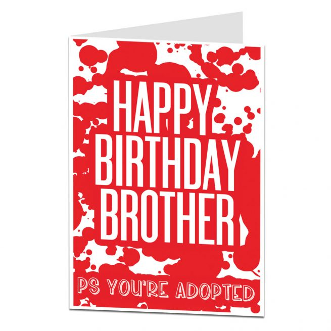 Happy Birthday Brother Card PS Youre Adopted