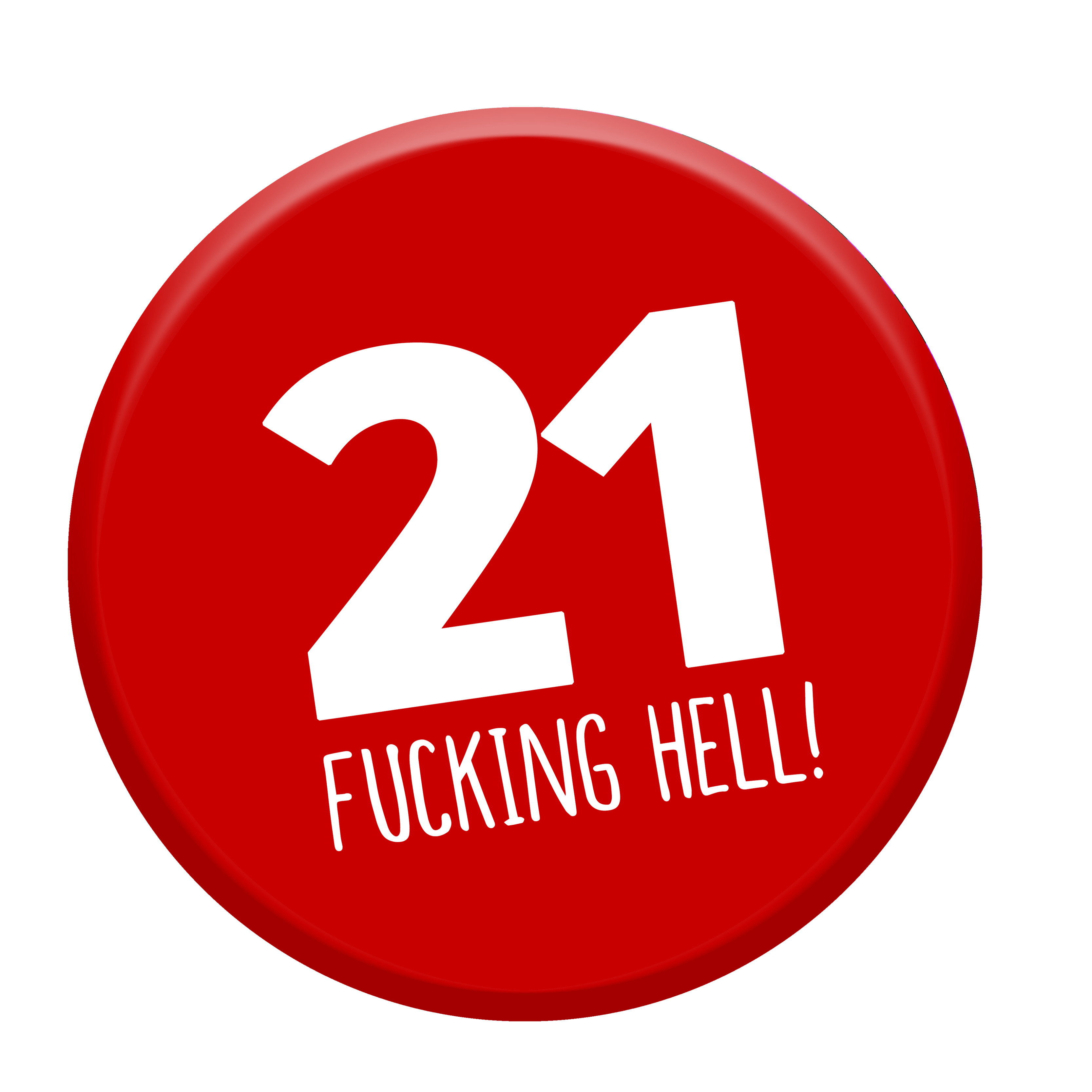 funny 21st birthday badge
