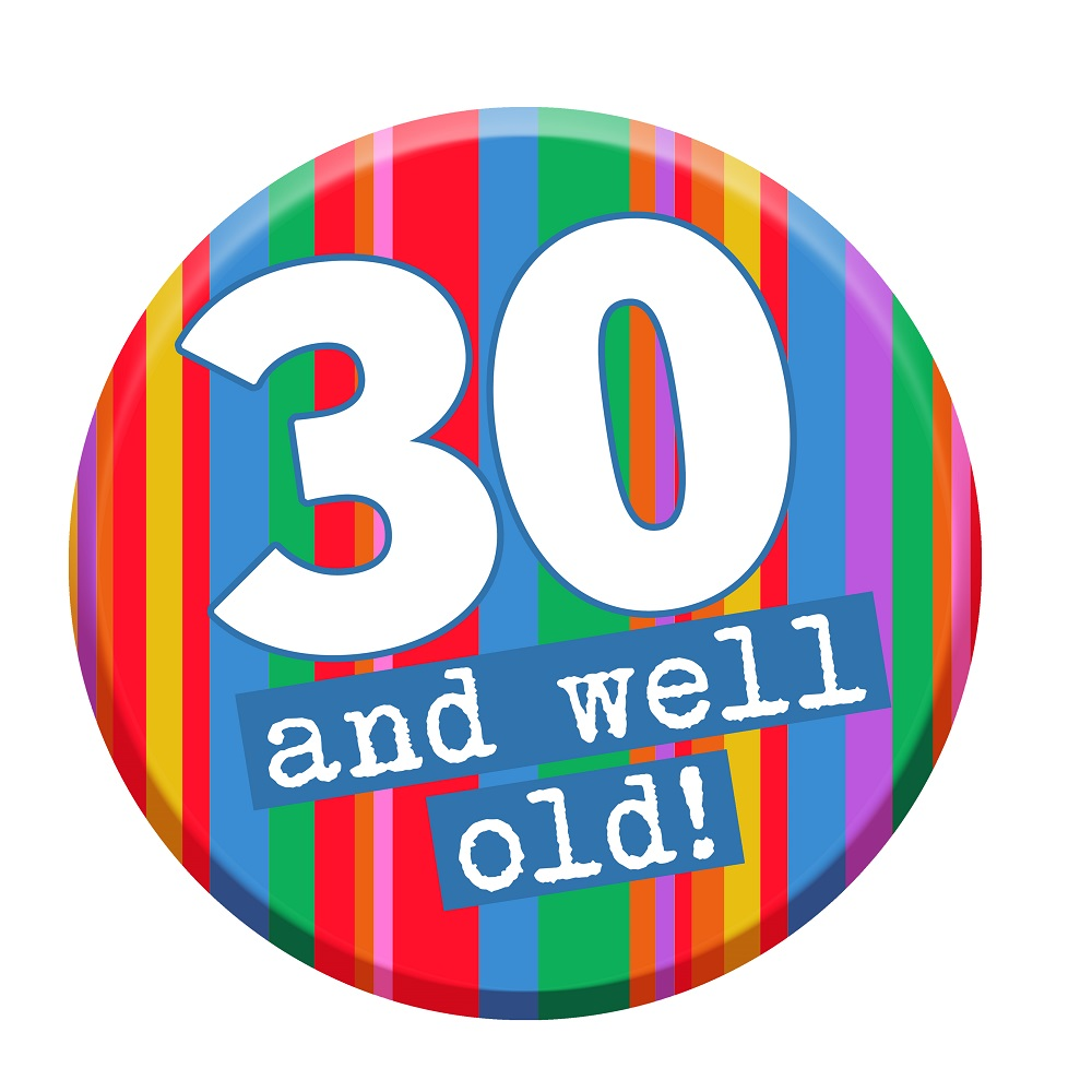 30 Well Old Birthday Badge - Cheeky 30th Birthday Gift