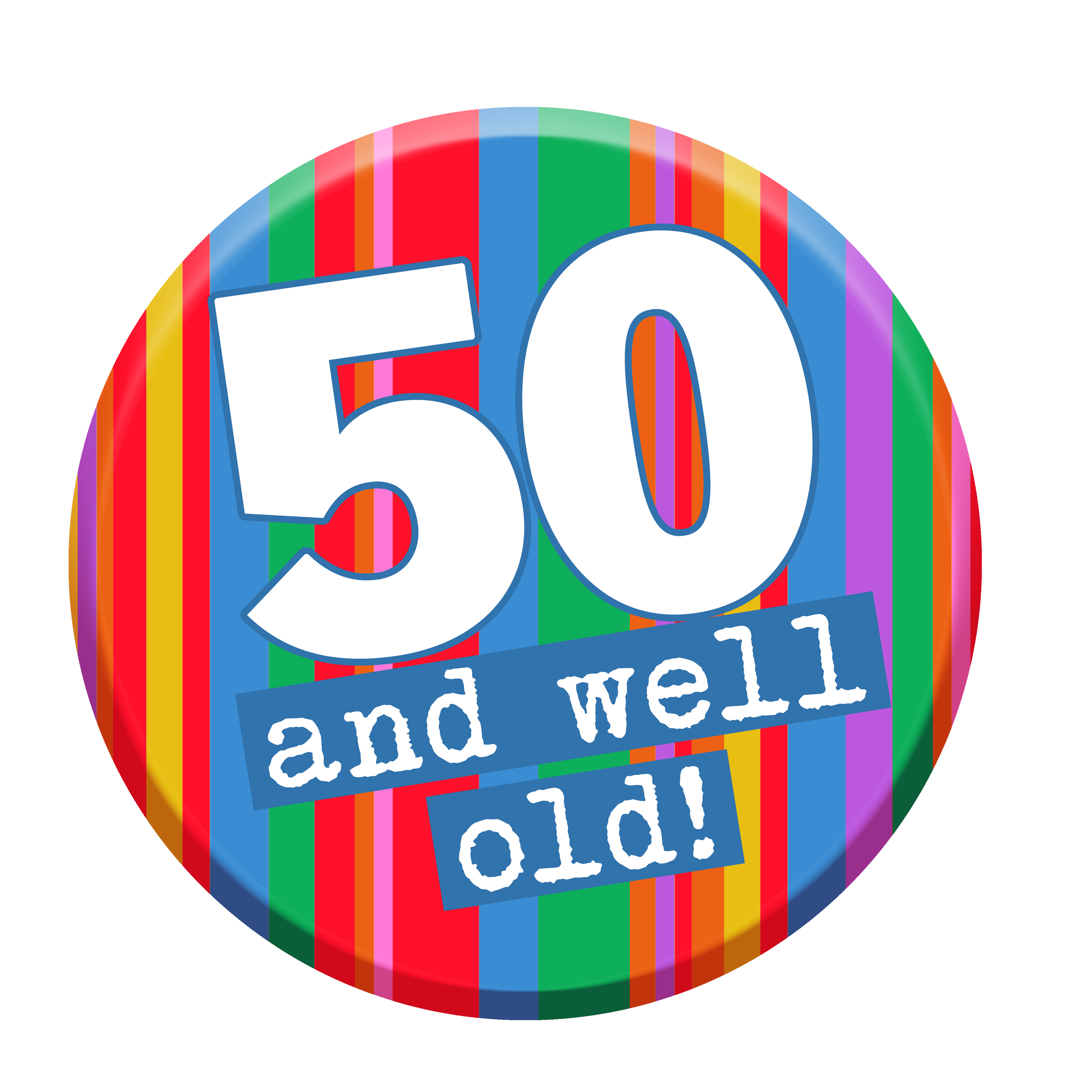 50 Well Old Birthday Badge - Cheeky 50th Birthday Gift