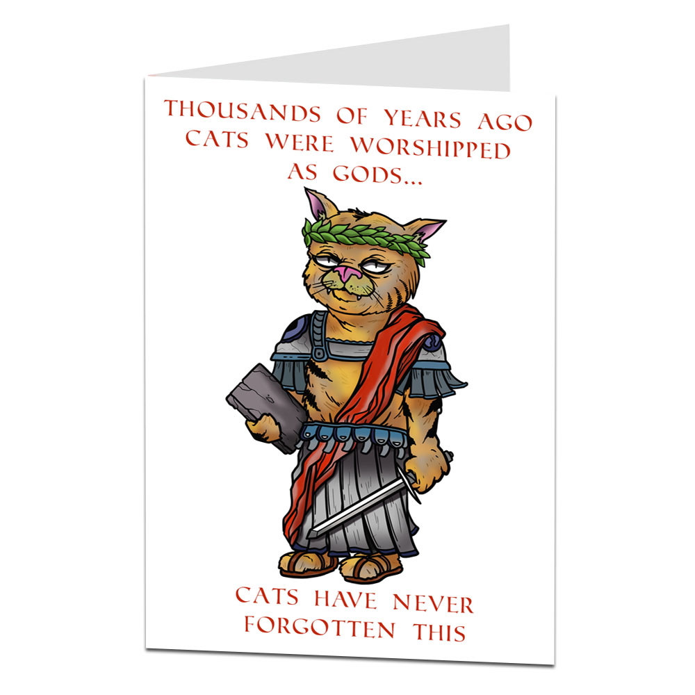 Cats Worshipped As Gods Birthday Card
