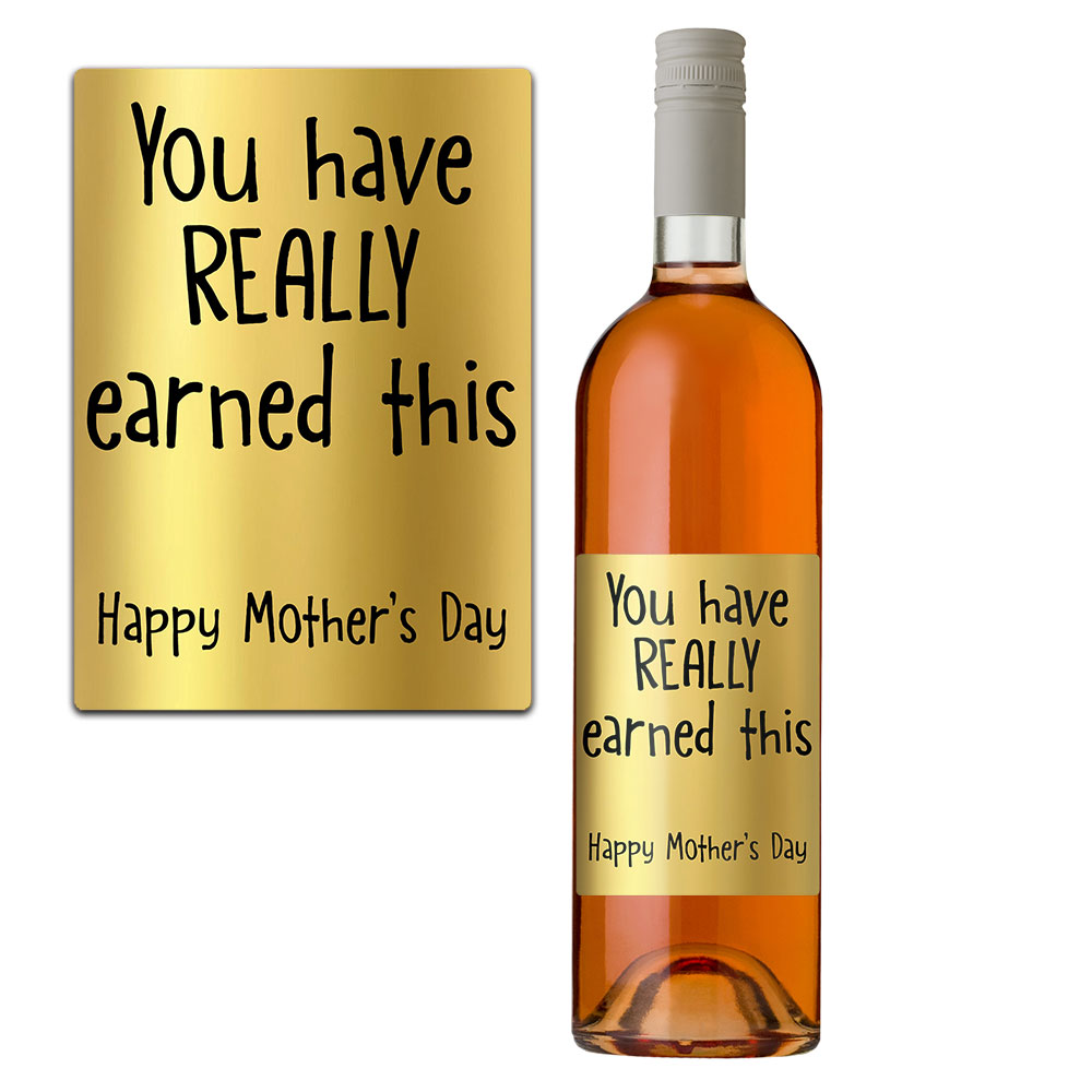 You earned this wine bottle label mother's day