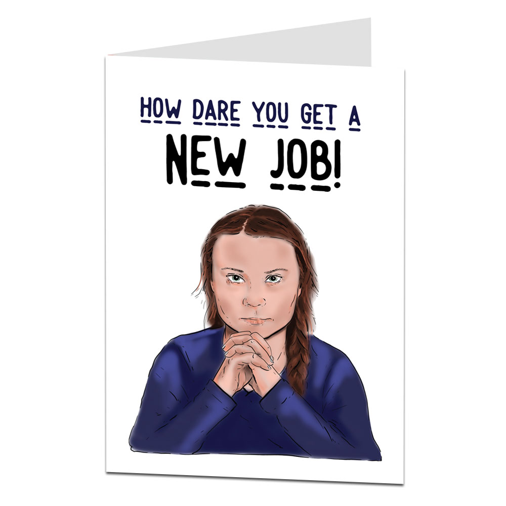 How Dare You Get A New Job Leaving Card