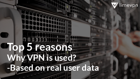 Reasons to use VPN