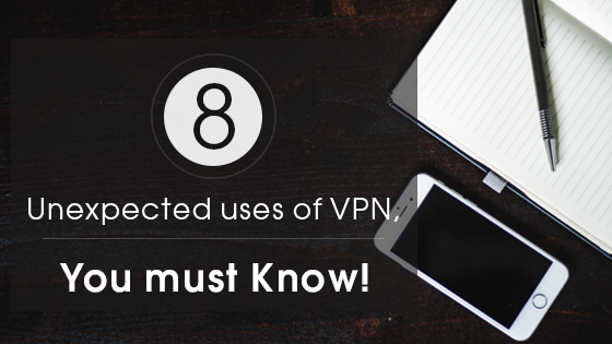 Unexpected uses of VPN