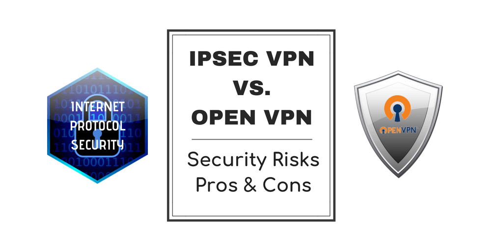 IPSec VPN Vs. Open VPN